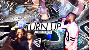 turn-up-talk-series
